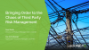 Bringing Order to the Chaos of Third Party Risk Management