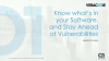 Know What's In Your Software And Stay Ahead of Vulnerabilities