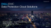 Cloud Data Protection Webinar: What's New at Dell EMC