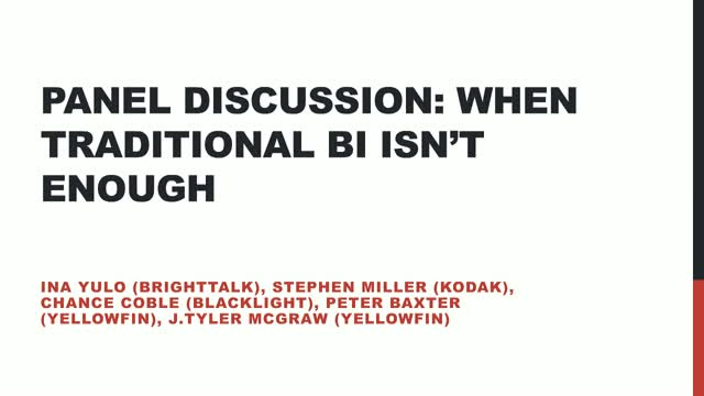 Panel Discussion: When Traditional BI Isn't Enough
