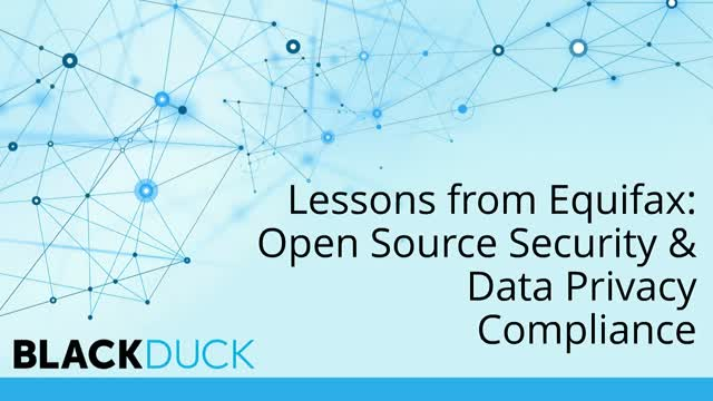 Lessons from Equifax: Open Source Security & Data Privacy Compliance