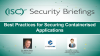 Best Practices for Securing Containerised Applications