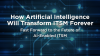 How Artificial Intelligence Will Transform ITSM Forever