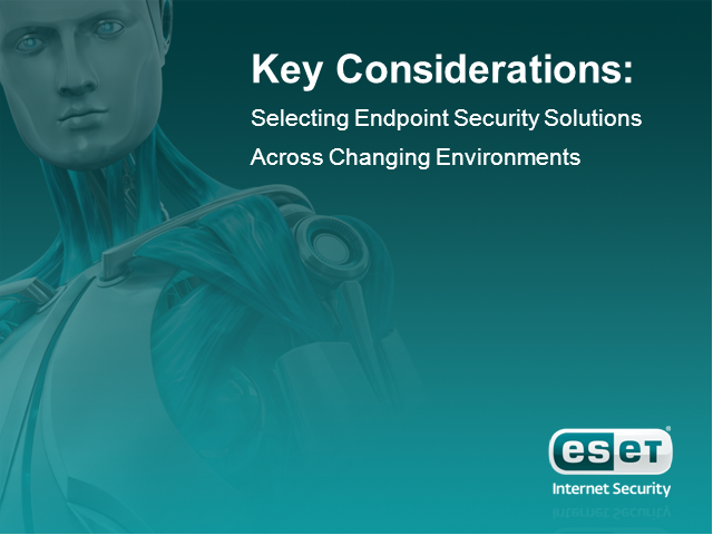 Key Considerations for Selecting Endpoint Security Solutions