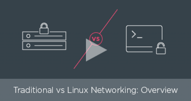 Traditional vs. Linux networking: Overview