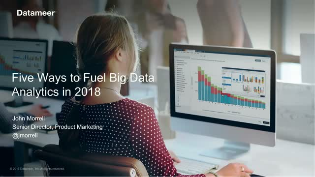 5 Ways to Fuel Your Big Data Analytics in 2018