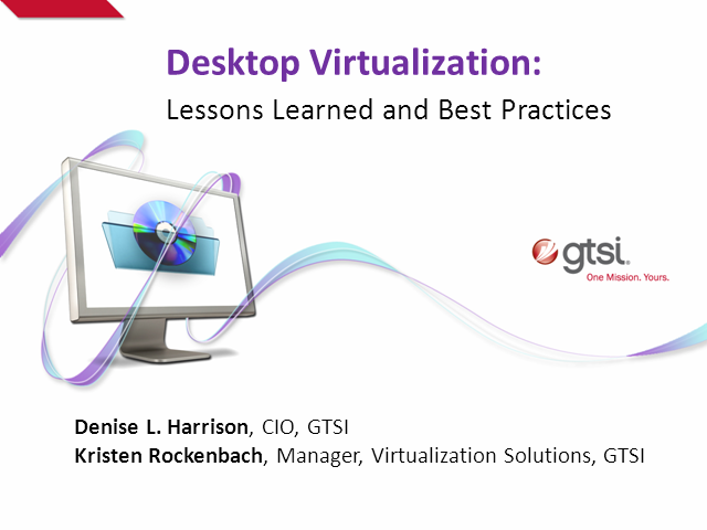 Desktop Virtualization:  Lessons Learned and Best Practices