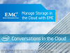 Conversations in the Cloud: Manage Storage in the Cloud with EMC