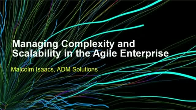 Managing Complexity and Scalability in the Agile Enterprise