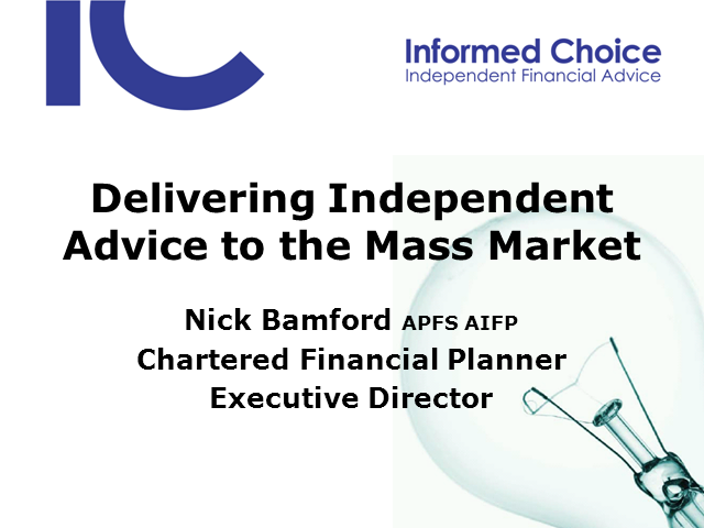 Delivering Independent Advice to the Mass Market