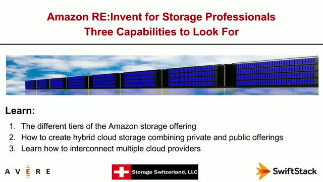 Amazon RE:Invent for Storage Professionals - Three Capabilities to Look For