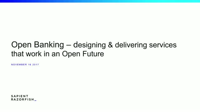 Open Banking: Designing & delivering services that work in an Open Future