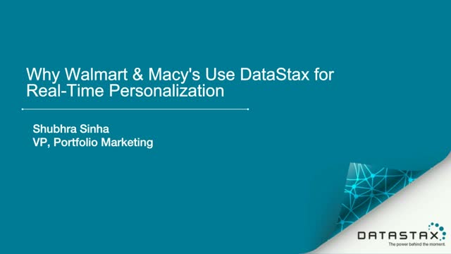 Why Walmart & Macy's Use DataStax for Real-Time Personalization