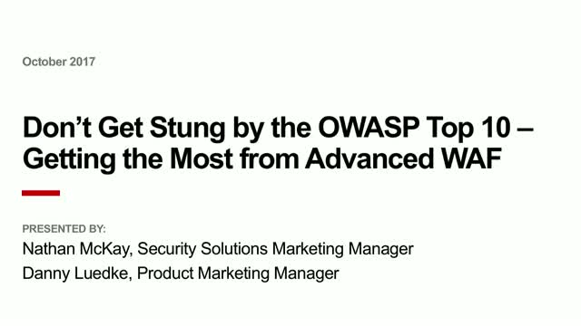 Don't Get Stung by the OWASP Top 10 - Getting the Most from Advanced WAF