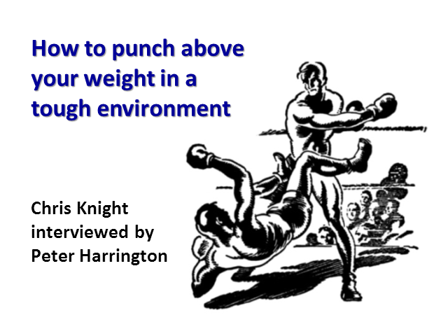 How to Punch Above your Weight in a Tough Environment