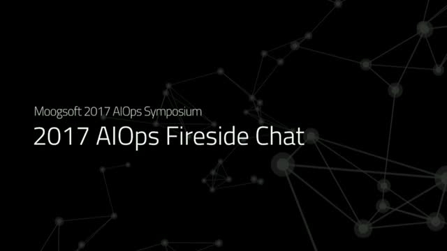 2017 AIOps Symposium Fireside Chat