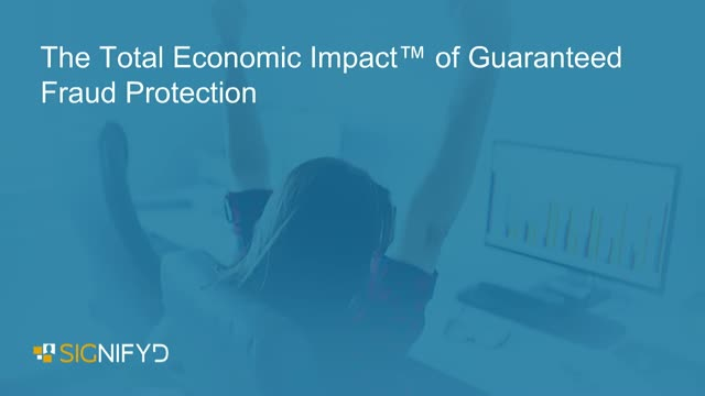 The Total Economic Impact of Guaranteed Fraud Protection in Ecommerce