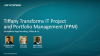 Tiffany Transforms IT Project and Portfolio Management (PPM)