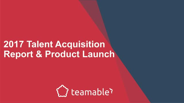 2017 Talent Acquisition Report and Product Launch