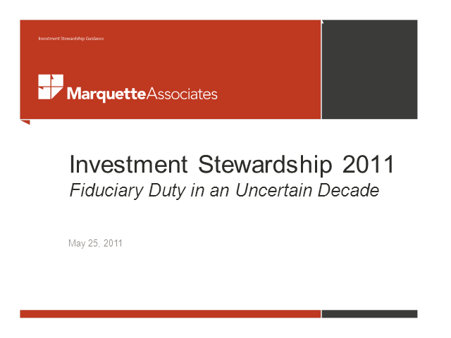 Investment Stewardship 2011: Fiduciary Duty in An Uncertain Decade