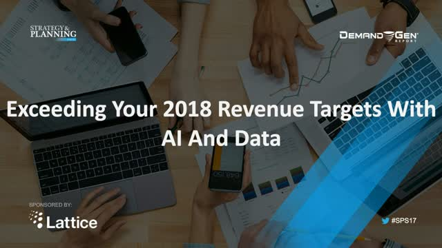 Exceeding Your 2018 Revenue Targets With AI And Data
