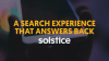 A Search Experience that Answers Back