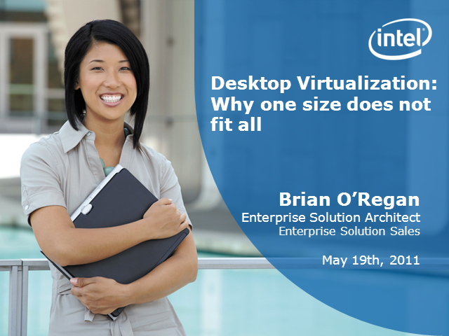 Desktop Virtualization : Why One Size Does Not Fit All