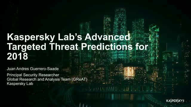 Kaspersky Lab's Advanced Targeted Threat Predictions for 2018