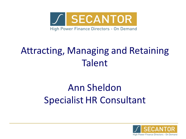 Attracting, Managing and Retaining Talent