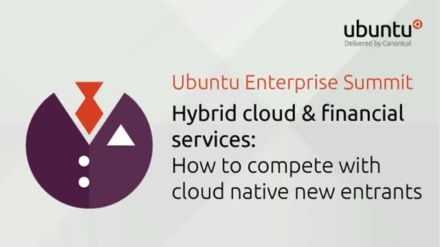 Hybrid cloud & financial services- how to compete with cloud native new entrants