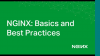 NGINX: Basics and Best Practices