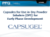 Capsules for Use in Dry Powder Inhalers (DPIs) in Early Phase Dev