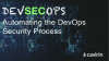 Automating Security into the DevOps Process
