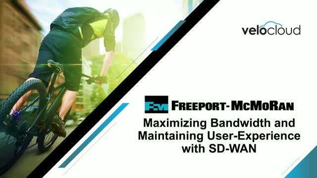 Freeport-McMoRan - Putting the Pedal to the Metal with SD-WAN