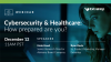 Cybersecurity & Healthcare: How prepared are you?