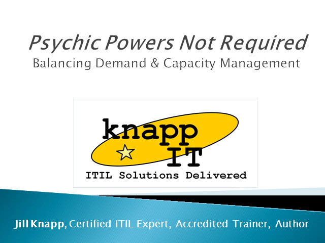 Psychic Powers Not Required - Balancing Demand & Capacity Mngmt