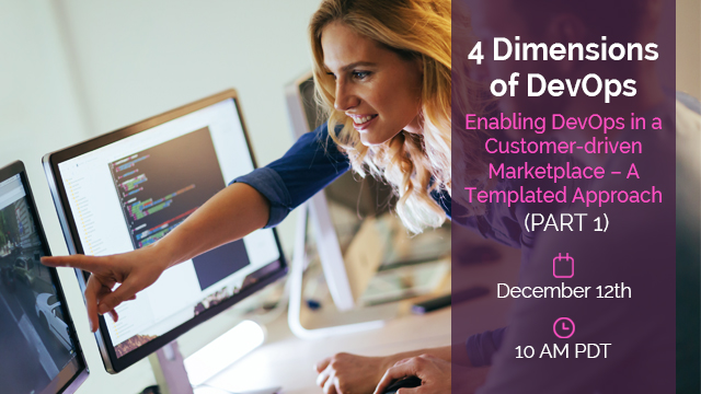 Enabling DevOps in a Customer-driven Marketplace - A Templated Approach (Part 1)
