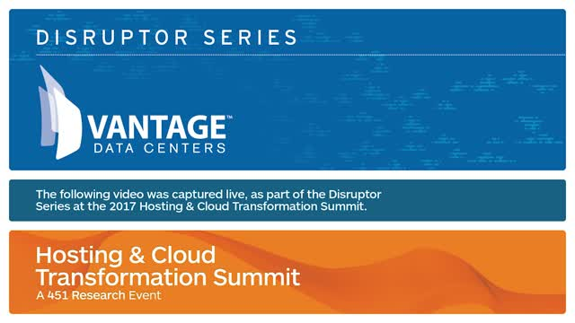 HCTS 2017 Disruptor: Vantage Data Centers