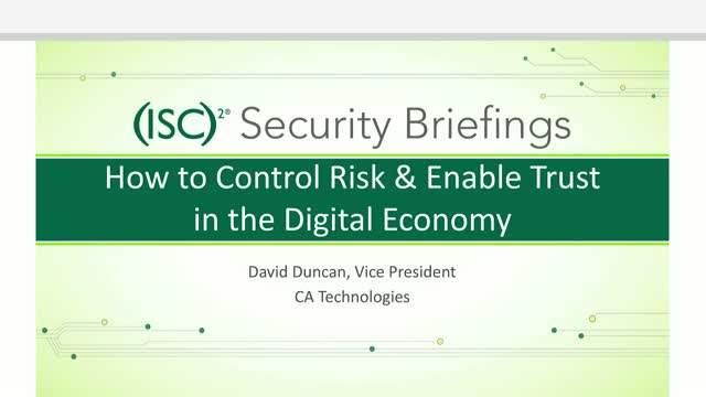 CA Briefings Part 2: How to Control Risk & Enable Trust in the Digital Economy