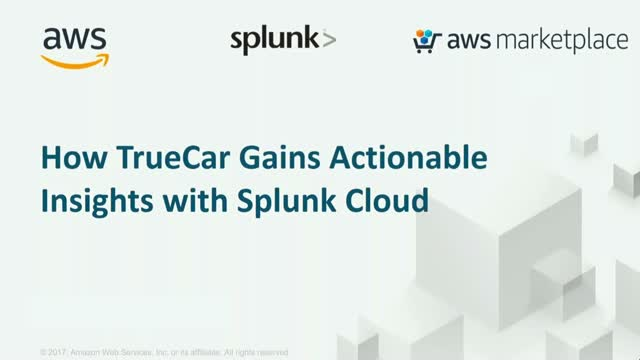 How TrueCar Gains Actionable Insights with Splunk Cloud