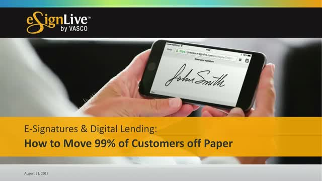 Webcast: E-Signatures & Digital Lending: How to Move 99% of Customers off Paper