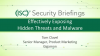 Briefings Part 2: Effectively Exposing Hidden Threats and Malware
