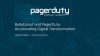 Bulletproof and PagerDuty: Accelerating Digital Transformation