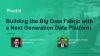 Building a Big Data Fabric with a Next Generation Data Platform