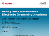 Making Data Loss Prevention Effective by Overcoming Uncertainty