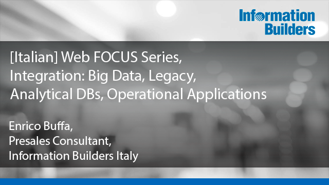 [Italian]Integration: Big Data, Legacy, Analytical DBs, Operational Applications