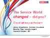 The Service World Changed - Did You?