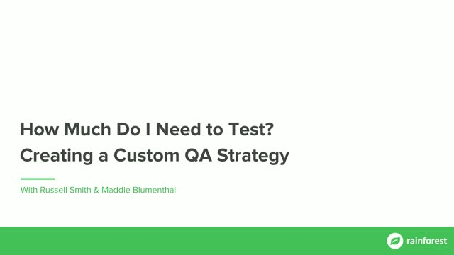 How Much Do I Need to Test? Creating a Custom QA Strategy