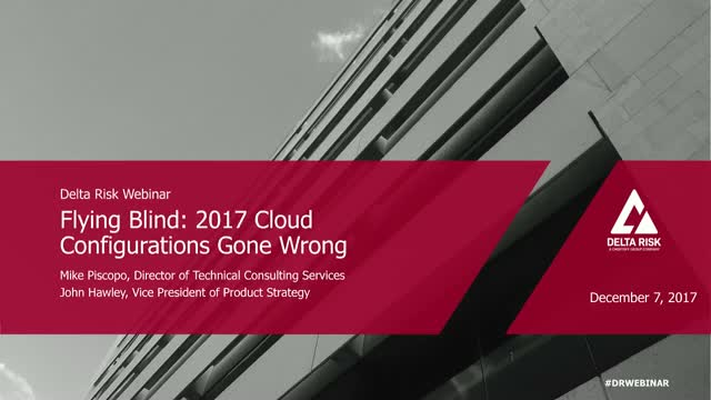 Flying Blind: 2017 Cloud Configurations Gone Wrong