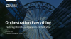 Orchestration Everything: Featuring Micro Focus Operations Orchestration